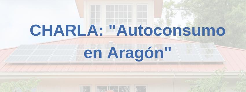 CHARLA: «Autoconsumo en Aragón»